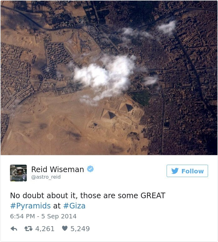 Text - Reid Wiseman Follow @astro_reid No doubt about it, those are some GREAT #Pyramids at #Giza 6:54 PM - 5 Sep 2014 t 4,261 5,249