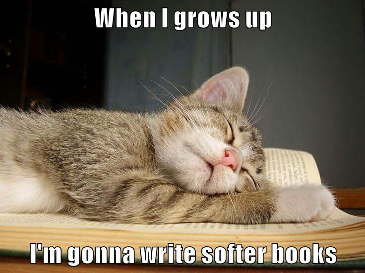 When I grows up  I'm gonna write softer books