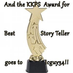 And the KKPS  Award for  Best                Story Teller goes to              Icguy34!!