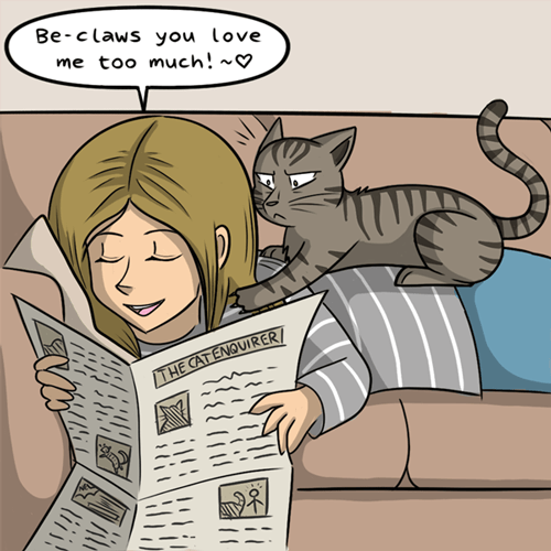 Cartoon - Be-claws you love me too much! ~ THE CAT ENOVIRER