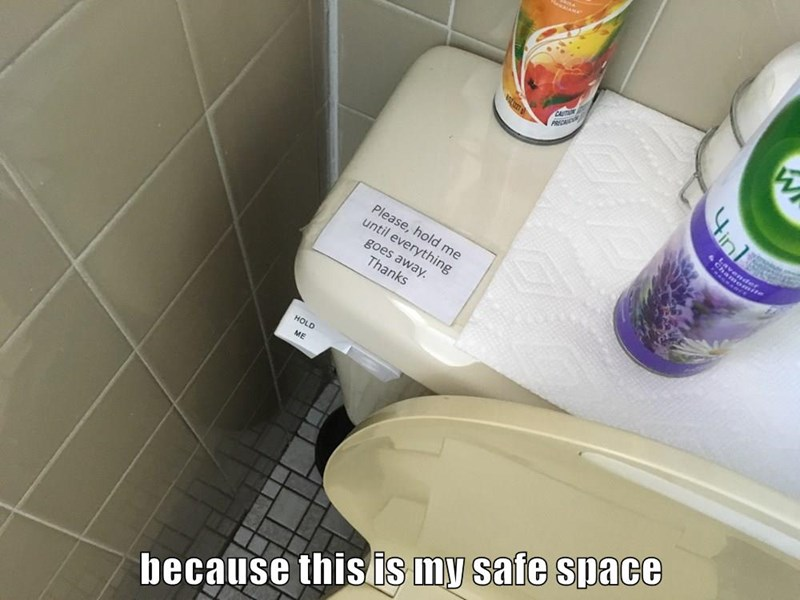 because this is my safe space
