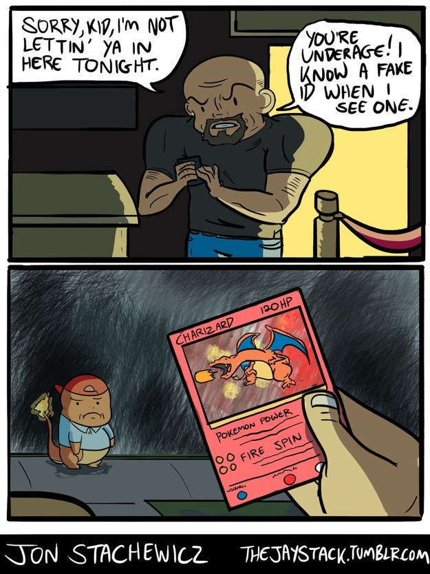 webcomic cartoon illustration art pokemon sorry kid i'm not lettin' ya in here tonight. you're underage! i know a fake id when i see one. bouncer at the club refusing fake charizard card from underaged charmander