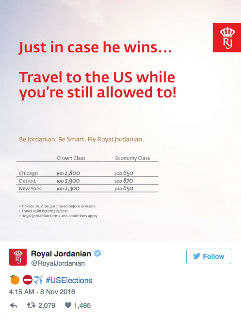 Text - RJ Just in case he wins... Travel to the US while you're still allowed to! Be Jordanian. Be Smart. Fly Royal Jordanian. EConomy Class Crown Class JOD 2,800 JOD 2,900 JOD 650 JOD 870 JOD 650 Chicago Detroit New York JOD 2,300 Tickets must be purchased before 1n/2o16 Travel valid before 313/2017 Royal Jordanian terms and conditions apply Royal Jordanian RJ @RoyalJordanian Follow #USElections 4:15 AM-8 Nov 2016 t2,079 1,485