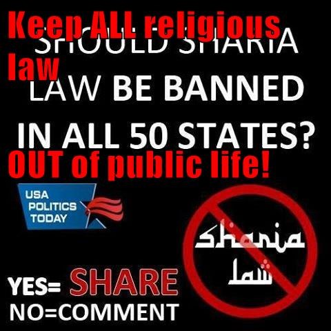 Keep ALL religious law OUT of public life!