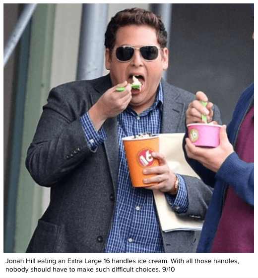 Eyewear - Jonah Hill eating an Extra Large 16 handles ice cream. With all those handles, nobody should have to make such difficult choices. 9/10