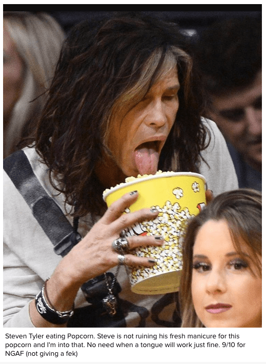 Snapshot - Steven Tyler eating Popcorn. Steve is not ruining his fresh manicure for this popcorn and I'm into that. No need when a tongue will work just fine. 9/10 for NGAF (not giving a fek)