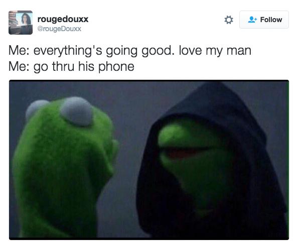 Green - rougedouxx @rougeDouxx Follow Me: everything's going good. love my man Me: go thru his phone