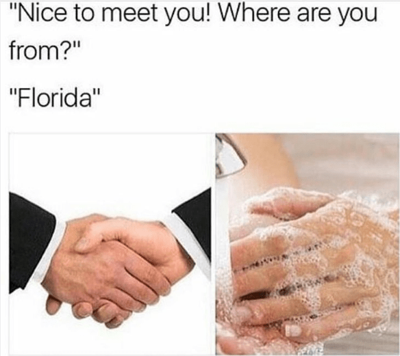 image florida meme Gotta Watch out for Florida Man