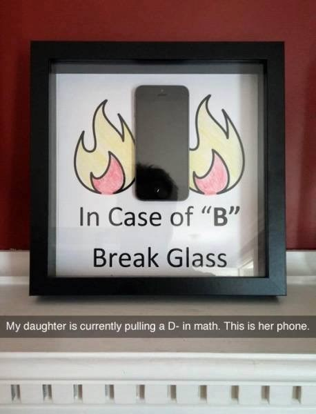 "Text - In Case of ""B"" Break Glass My daughter is currently pulling a D- in math. This is her phone."