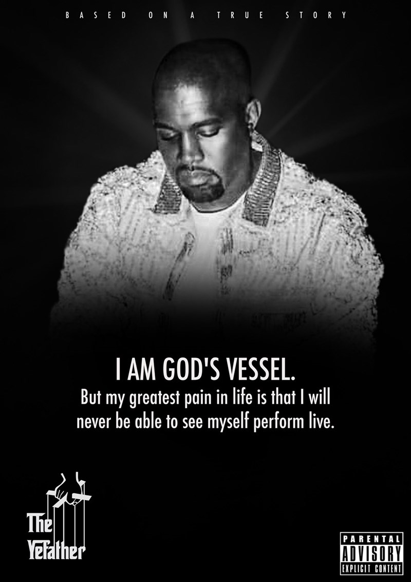 Text - BASE D 0 N A TRUE ST 0RY T AM GOD'S VESSEL. But my greatest pain in life is that I will never be able to see myself perform live. The Yetalther PARENTAL ADVISORY EXPLICIT CONTENT