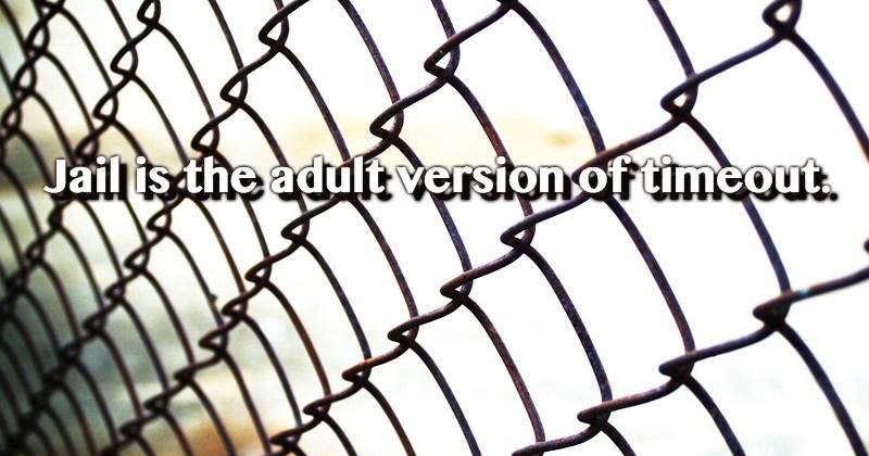Line - Jailis the adultversion of timeout.