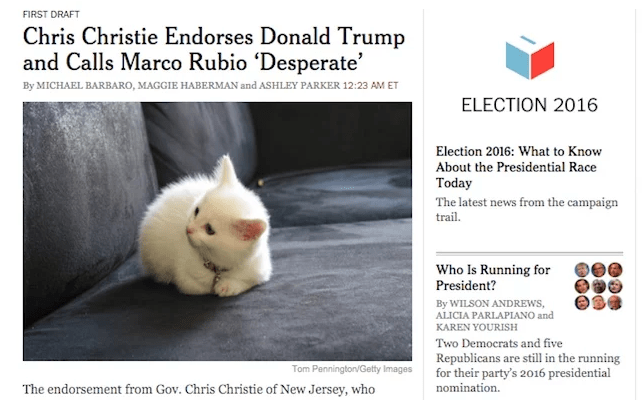 Adaptation - FIRST DRAFT Chris Christie Endorses Donald Trump and Calls Marco Rubio 'Desperate' By MICHAEL BARBARO, MAGGIE HABERMAN and ASHLEY PARKER 12:23 AM ET ELECTION 2016 Election 2016: What to Know About the Presidential Race Today The latest news from the campaign trail Who Is Running for President? By WILSON ANDREWS, ALICIA PARLAPIANO and KAREN YOURISH Two Democrats and five Republicans are still in the running for their party's 2016 presidential nomination Tom Pennington/Getty Images Th