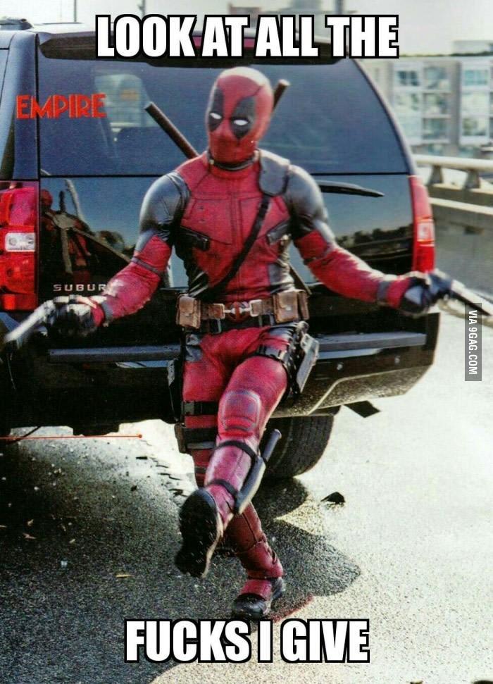 Deadpool - LOOK AT ALL THE EMPIRE SUBUR FUCKSIGIVE VIA 9GAG.COM