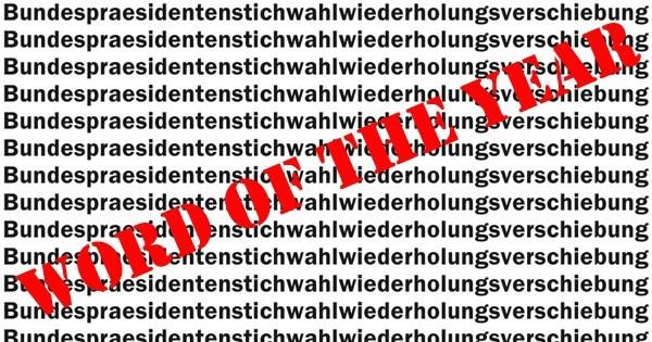 austria picks word of the year and its really long bundespraesidentenstichwahlwiederholungsverschiebung