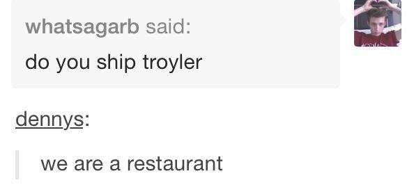 Text - whatsagarb said: do you ship troyler dennys: we are a restaurant