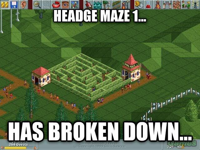 Pc game - HEADGE MAZE 1.. thww HAS BROKEN DOWN... ernes ROllergootrycoom 7OF C Copyrighg 1999 Chris Sawyer 268 Guests