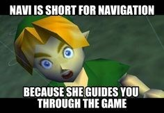 Cartoon - NAVI IS SHORT FOR NAVIGATION BECAUSE SHE GUIDES YOU THROUGH THE GAME