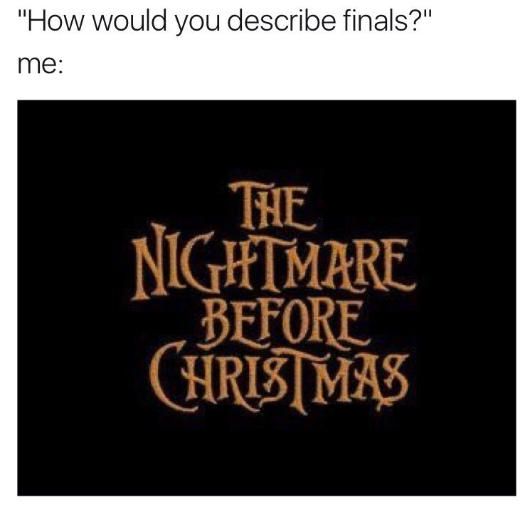 finals puns the nightmare before christmas Memes - 8996553984