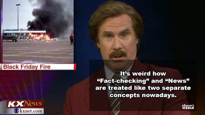 """News - Black Friday Fire It's weird how """"Fact-checking"""" and """"News"""" are treated like two separate concepts nowadays. KXNEWS eBaum's WERLD kxnet.com"""