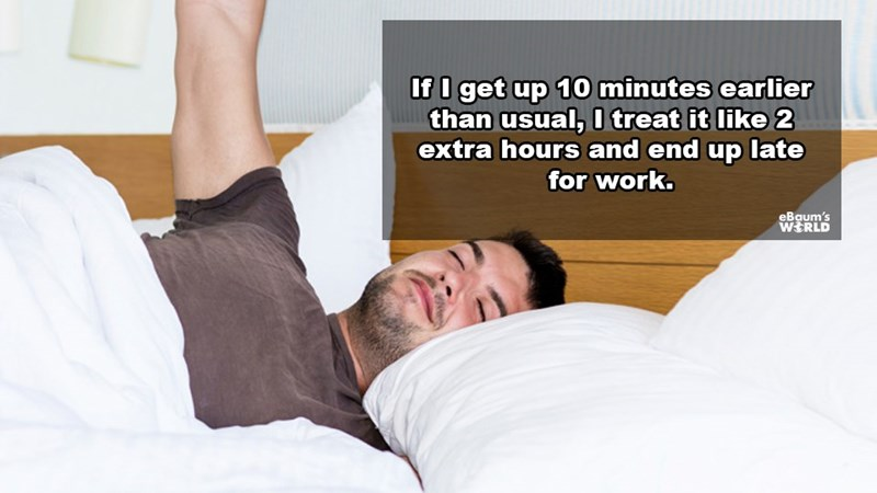 Shoulder - If I get up 10 minutes earlier than usual, I treat it like 2 extra hours and end up late for work. eBaum's WERLD