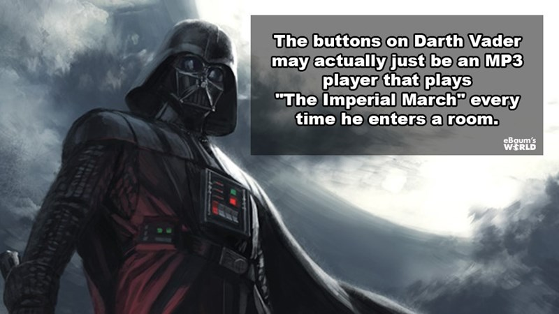 """Darth vader - The buttons on Darth Vader may actually just be an MP3 player that plays """"The Imperial March"""" every time he enters a room. eBaum's WERLD"""