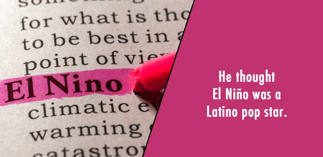 Text - for what is thợ to be best in point of vie El Nino climatic e warming catastro He thought El Niño was Latino pop star.