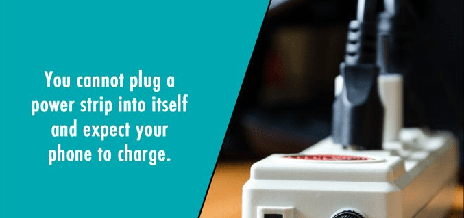 Product - You cannot plug a power strip into itself and expect your phone to charge.