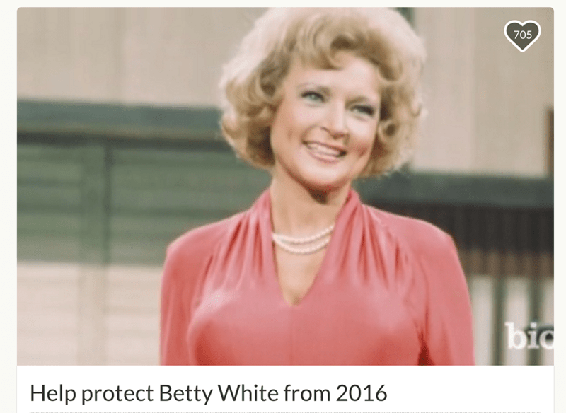 betty white gofundme 2016 Of Course Someone Set up a GoFundMe to Protect Betty White From 2016