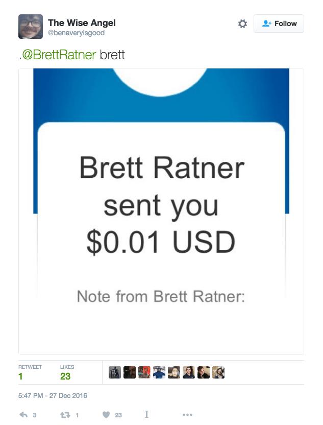 Text - The Wise Angel @benaveryisgood Follow @BrettRatner brett Brett Ratner sent you $0.01 USD Note from Brett Ratner: RETWEET LIKES 1 23 5:47 PM -27 Dec 2016 I 3 t1 23