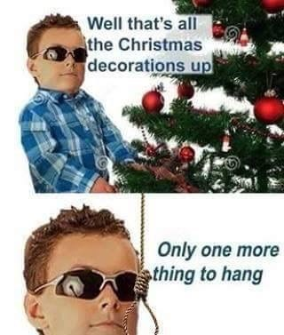 Offensive meme about hanging yourself after you're done with the Christmas decorations