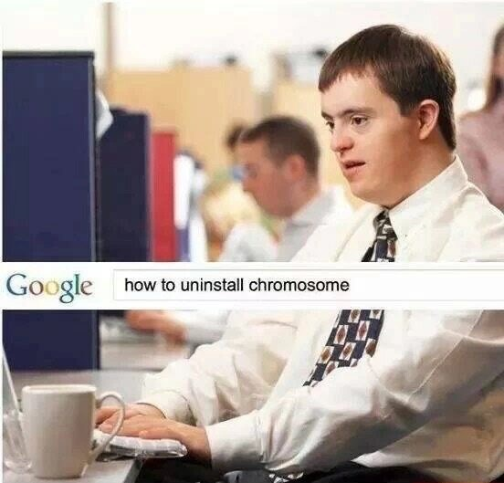 Offensive meme about a person with Down syndrome googling how to remove their extra chromosome