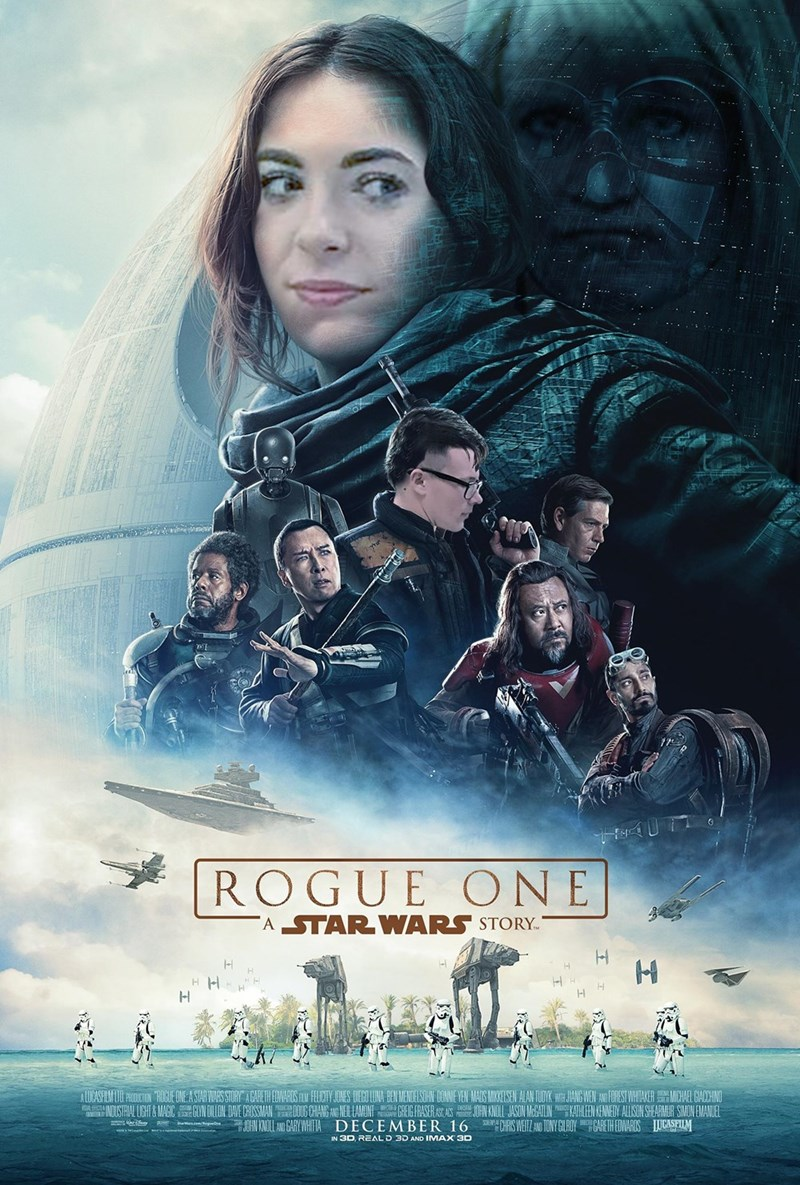 Movie - ROGUE ONE 'A STAR WARS STORY. ALUCASF MU PROUTION HOGUE ONE A SIAR WAS STORY AGARETH EDWARDS FL FELICTY JONES DEGOLUNA BEN MENDELSCHN DONNE VEN MADS MICKESEN ALAN TUDK WTH JIANG WEN AN FOREST WHTAKERMICHAEL GIACCHINO OUSTAIAL LIGHT&MAGICGOLON DAVE CROSSMAN CHANGNE LAON REGFRASERASAS JON KNL ASON MBATLINKATHENKENEY ALLSON SHEARMIUR SMON EMANUEL JOHN KMOLL A GARYWHITA DECEMBER 16 HS WEITL AND TONY GILROYARETHEDWARDS UCASEIIM AMY IN 3D REALD 3D AND IMAX 3D Ii