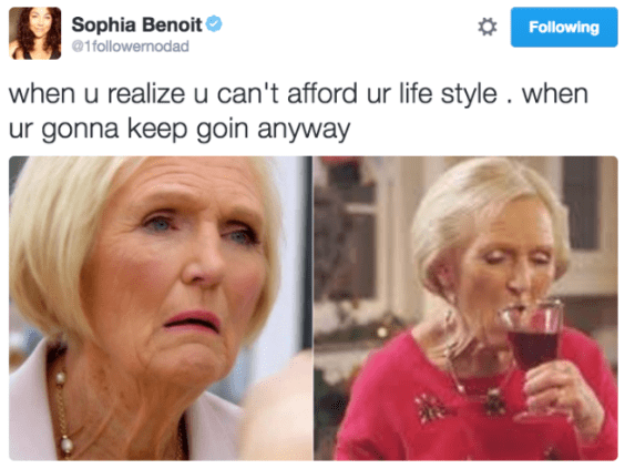 Face - Sophia Benoit @1followernodad Following when u realize u can't afford ur life style . when ur gonna keep goin anyway