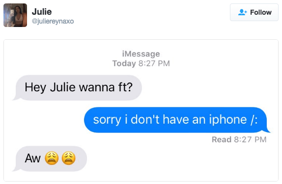 Text - Julie Follow @juliereynaxo iMessage Today 8:27 PM Hey Julie wanna ft? sorry i don't have an iphone /: Read 8:27 PM Aw