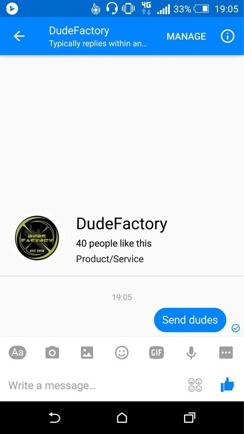 nudes pun - Text - 4G t 33% 19:05 DudeFactory i ΜΑNAGEΕ Typically replies within an.. DudeFactory 40 people like this eST 201 Product/Service 19:05 Send dudes Aa GIF Write a message...