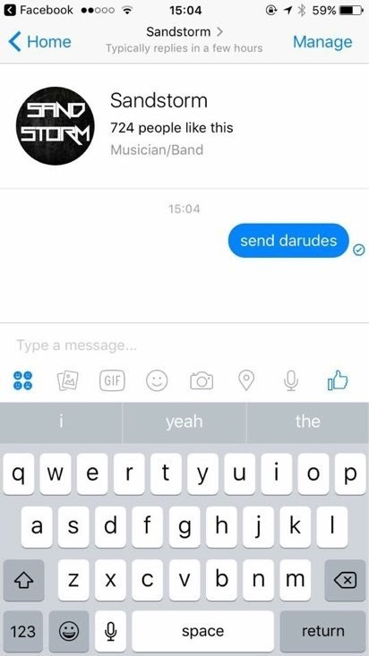 nudes pun - Text - 3 Facebook o00 15:04 59% Sandstorm Home Manage Typically replies in a few hours SAND Sandstorm 724 people like this STORM Musician/Band 15:04 send darudes Type a message... ee GIF yeah the ty u ert qw O p d f g h jk a S X C Vb n m Z X 123 return space