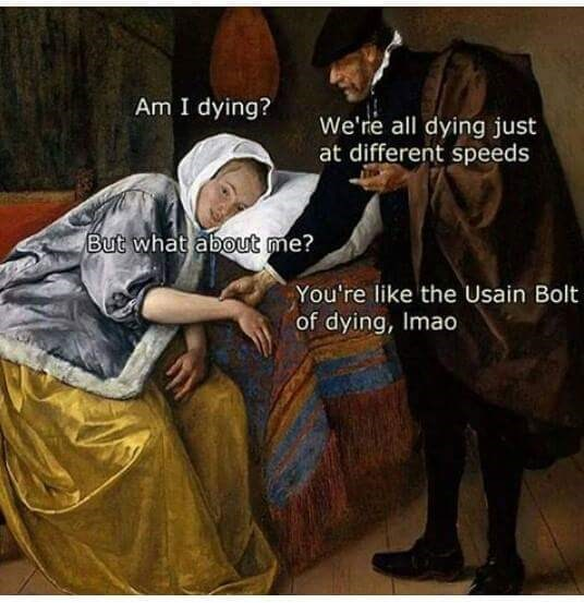 classical painting dank meme about dying, but the girl is dying like Usain Bolt.