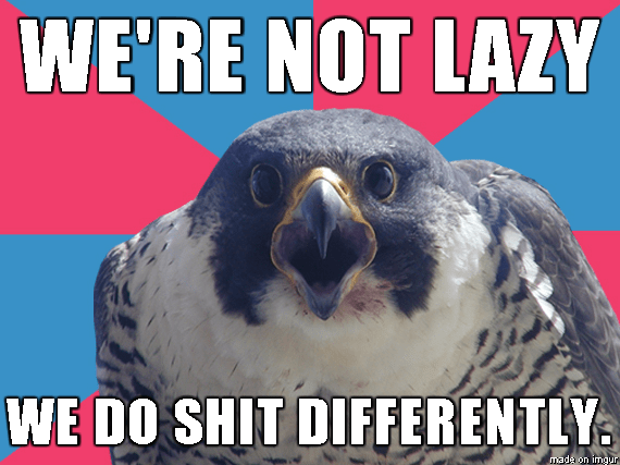 Bird - WE'RE NOT LAZY WE DO SHIT DIFFERENTLY mada on imgur