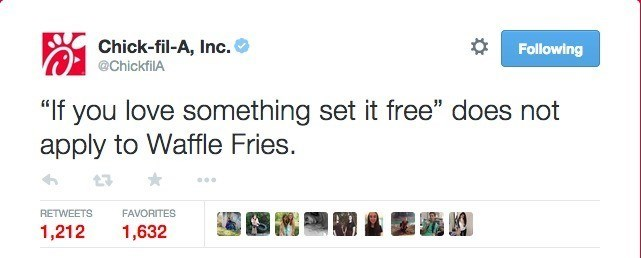 """Text - Chick-fil-A, Inc. Following @ChickfilA """"If you love something set it free"""" does not apply to Waffle Fries. RETWEETS FAVORITES 1,632 1,212"""