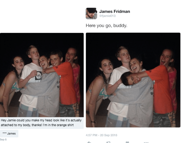 photoshop trolling - People - James Fridman @fjamie013 Here you go, buddy. B Hey Jamie could you make my head look like it's actually attached to my body, thanks! I'm in the orange shirt James 4:57 PM - 20 Sep 2016 Sep 6