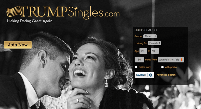 Text - TRUMPSingles.com Making Dating Great Again QUICK SEARCH Gender Male Looking for Female Join Now Age 19 to 91 town /d istrict/zip miles from 50 with photo online only Advanced Search SEARCH