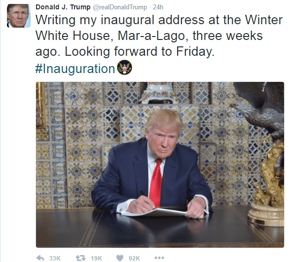 Text - Donald J. Trump @realDonaldTrump 24h Writing my inaugural address at the Winter White House, Mar-a-Lago, three weeks ago. Looking forward to Friday. #Inauguration PEVS PEVS PLVS ITEA PEYS VITEA PLYS PEVS 33K 119K 92K