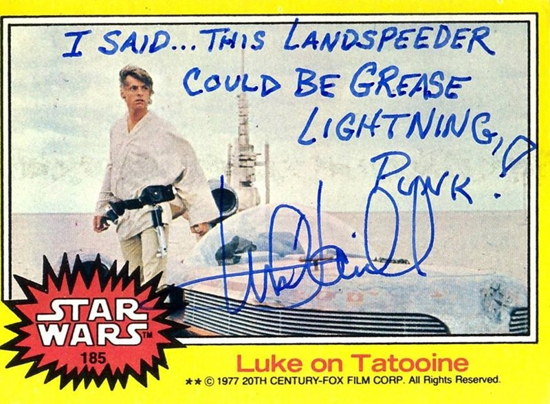 Signature - I SAID... THISs LANDSPEEDER CoULD BE GREASE LIGHTNING RuNK ΣΤΑΡ WARS 185 Luke on Tatooine 1977 20TH CENTURY-FOX FILM CORP. All Rights Reserved.