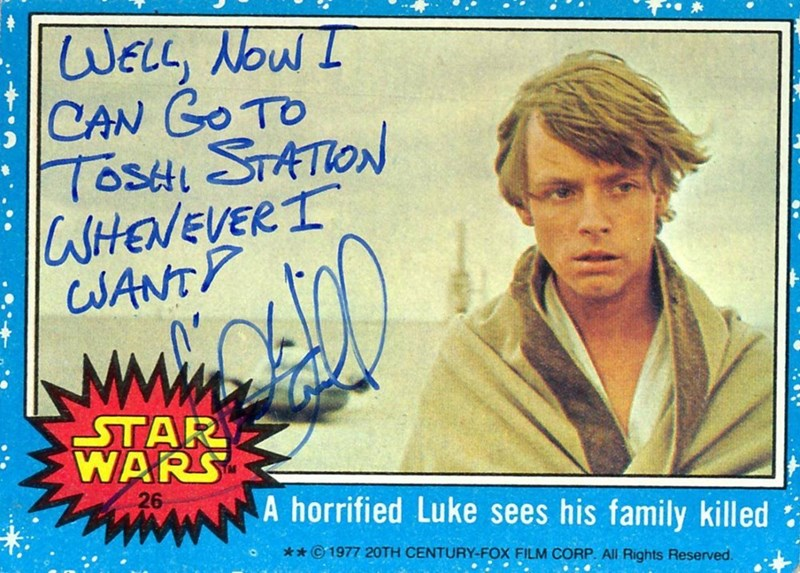 Signature - WELL, NOw I CAN GO TO TOSH STATION WHENEVERI WANTP -ΤAR WARS 26 A horrified Luke sees his family killed **1977 20TH CENTURY-FOX FILM CORP. All Rights Reserved.