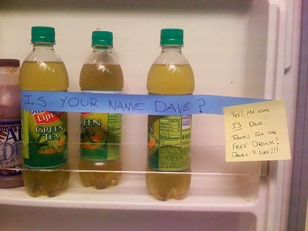 work meme - Product - LS YOUR NANE DAVE? Lipt GREEN TEA REEN YES M NAME IS DAVE TrKS Fo Te FREE DRINK! DAvES Lic!!! Chocal