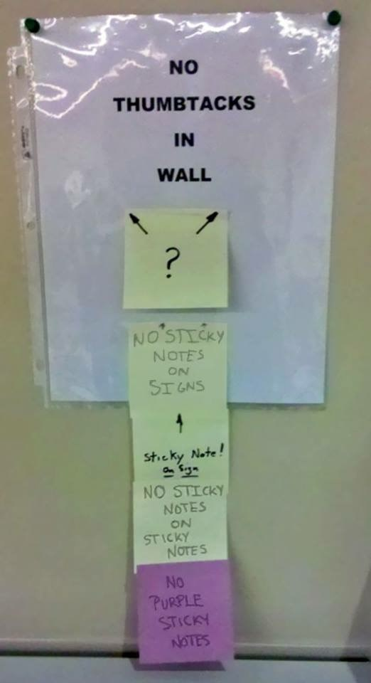 work meme - Text - NO THUMBTACKS IN WALL ? NO'STICKY NOTES ON STGNS 4 St.eky Note! NO STICKY NOTES ON STICKY NOTES No PURPLE STICKY NOTES