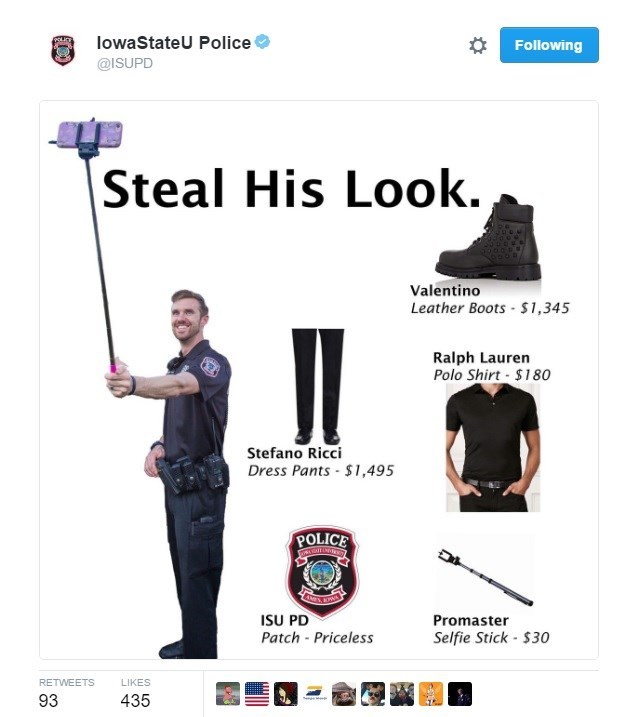 Product - lowaStateU Police Following @ISUPD Steal His Look. Valentino Leather Boots $1,345 Ralph Lauren Polo Shirt - $180 Stefano Ricci Dress Pants $1,495 POLICE ISU PD Patch Priceless Promaster Selfie Stick-$30 RETWEETS LIKES 435 93