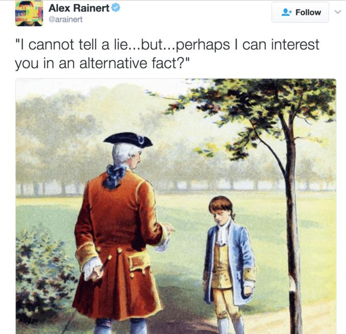 """Adaptation - Alex Rainert Follow @arainert """"I cannot tell a lie...but...perhaps I can interest you in an alternative fact?"""""""