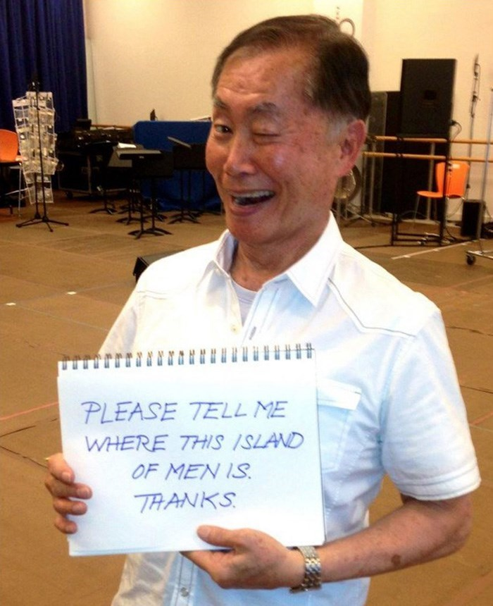 george takei - PLEASE TELL ME WHERE THIS ISLAND OF MEN IS THANKS