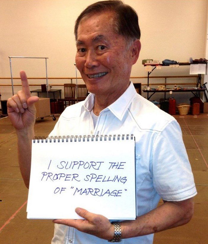 """george takei - / SUPPORT THE PROPER SPELLING OF """"MARRIAGE"""
